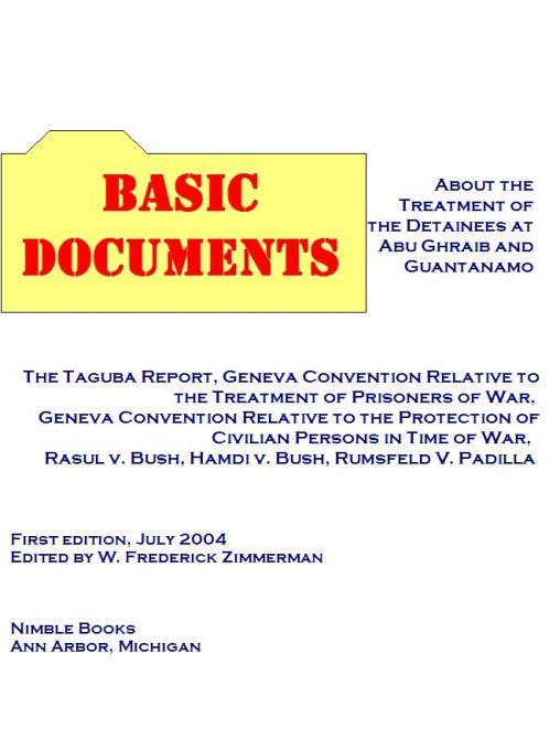 Detainees at Guantanamo and Abu Ghraib: Taguba Report, Geneva Conventions, Rasul, Hamdi, Padilla cases EB9780975447956
