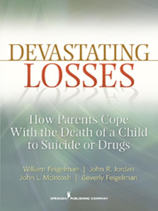 Devastating Losses: How Parents Cope With the Death of a Child to Suicide or Drugs EB9780826107473