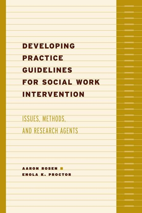 Developing Practice Guidelines for Social Work Intervention: Issues, Methods, and Research Agenda EB9780231508988