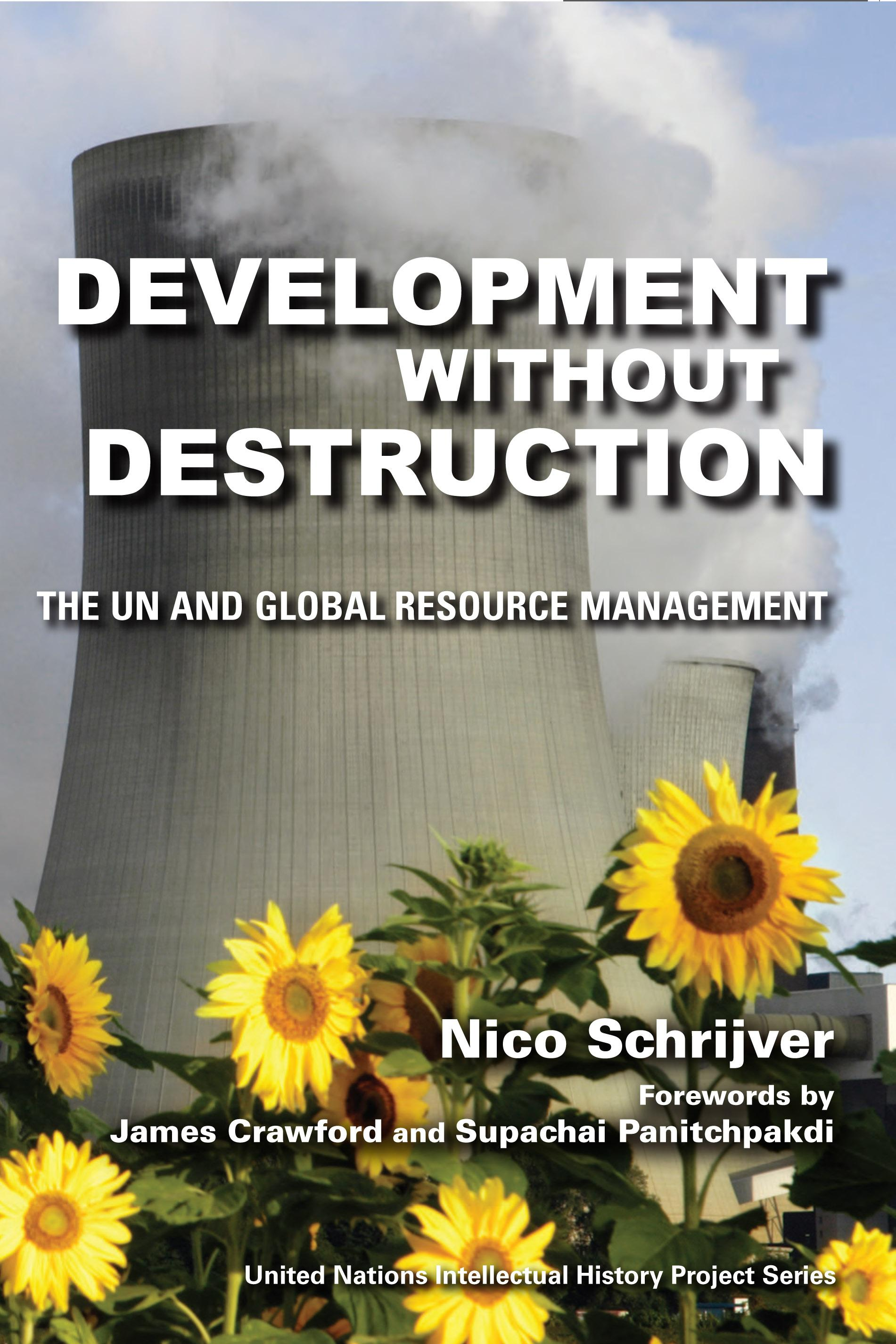 Development without Destruction: The UN and Global Ecology Resource Management EB9780253004567