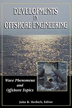 Developments in Offshore Engineering: Wave Phenomena and Offshore Topics: Wave Phenomena and Offshore Topics EB9780080504216