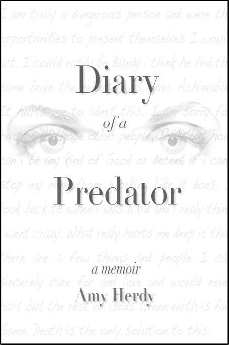 Diary of a Predator: A Memoir EB9780983180203