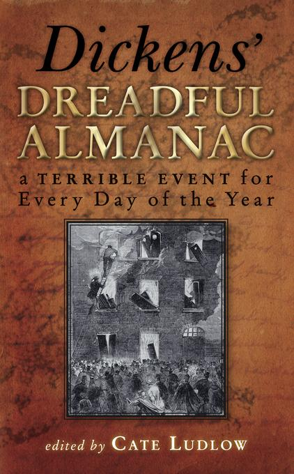 Dickens' Dreadful Almanac: A Terrible Event for Every Day of the Year EB9780752476100