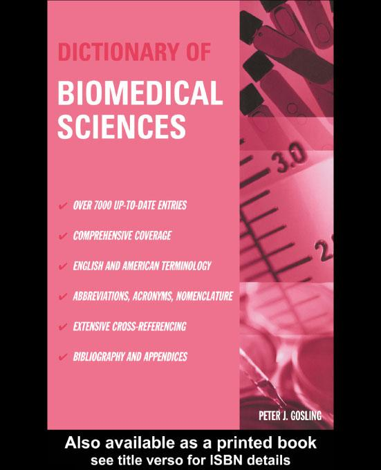 Dictionary of Biomedical Sciences EB9780203777589