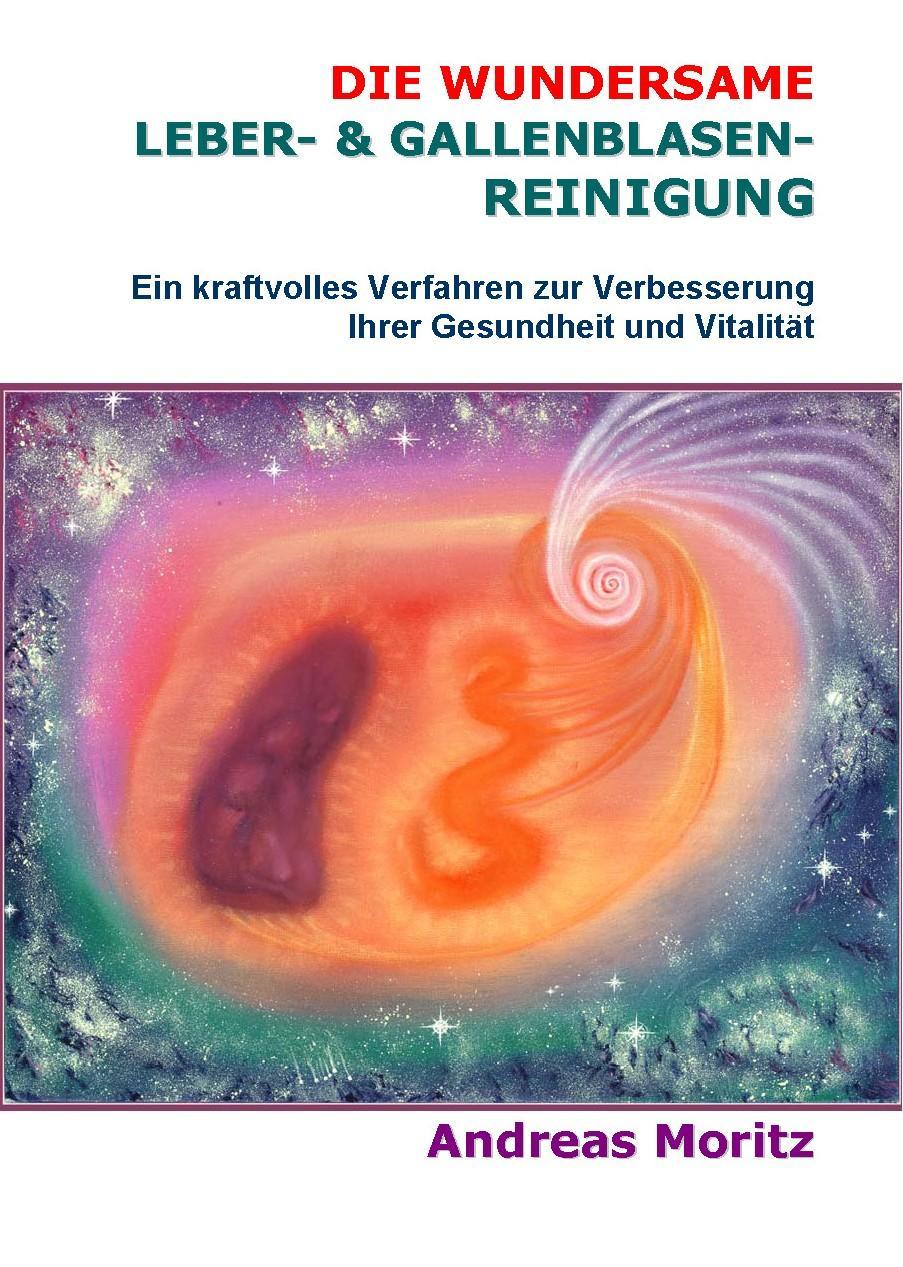Die wundersame Leber- & Gallenblasenreinigung EB9780976794431
