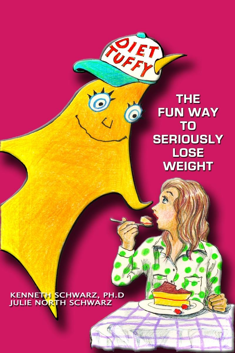 Diet Tuffy: The Fun Way to Seriously Lose Weight EB9780985130077