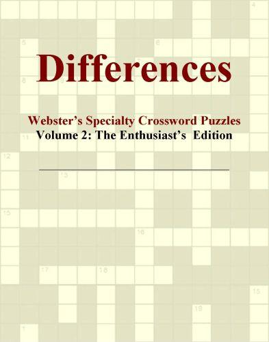 Differences - Webster's Specialty Crossword Puzzles, Volume 2: The Enthusiast's  Edition EB9780546425284