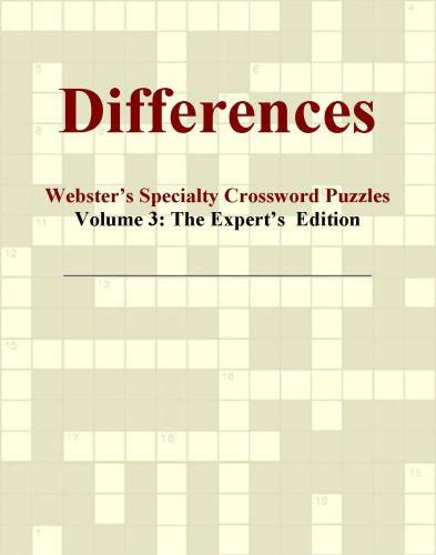 Differences - Webster's Specialty Crossword Puzzles, Volume 3: The Expert's  Edition EB9780546425291