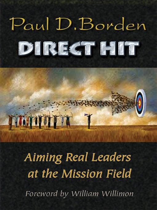 Direct Hit: Aiming Real Leaders at the Mission Field EB9780687641987