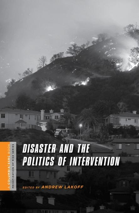Disaster and the Politics of Intervention EB9780231519250