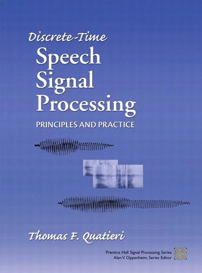 Discrete-Time Speech Signal Processing: Principles and Practice EB9780132440943