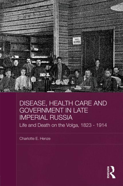 Disease, Health Care and Government in Late Imperial Russia EB9780203833971