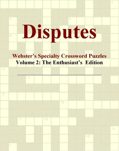 Disputes - Webster's Specialty Crossword Puzzles, Volume 2: The Enthusiast's  Edition EB9780546425406