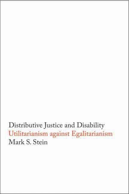 Distributive Justice and Disability: Utilitarianism against Egalitarianism EB9780300128253
