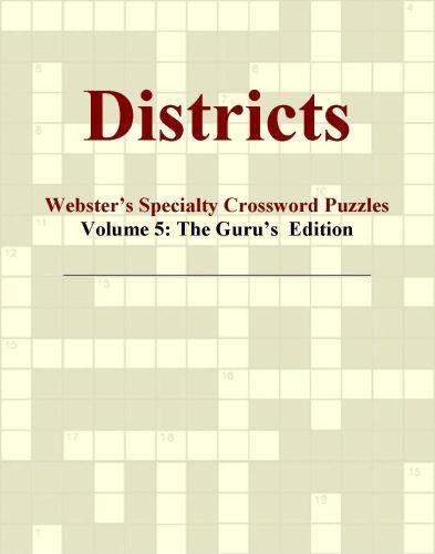 Districts - Webster's Specialty Crossword Puzzles, Volume 5: The Guru's  Edition EB9780546425468