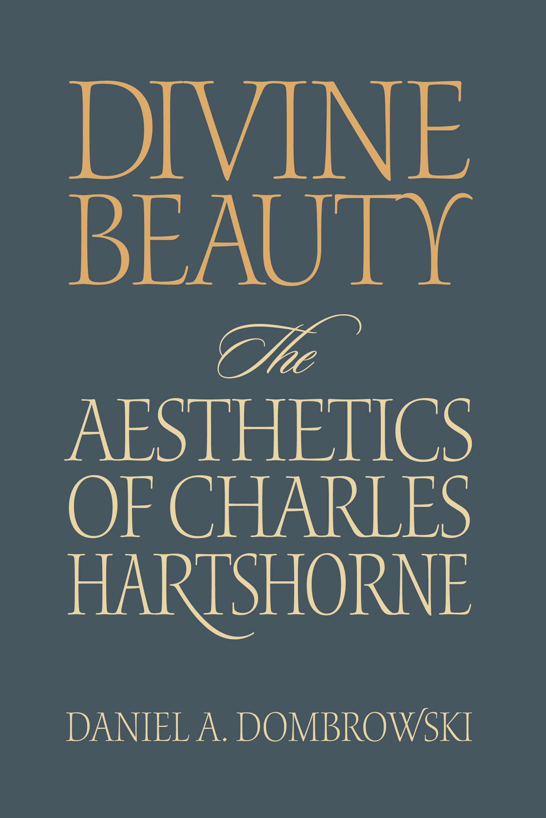 Divine Beauty: The Aesthetics of Charles Hartshorne EB9780826591760