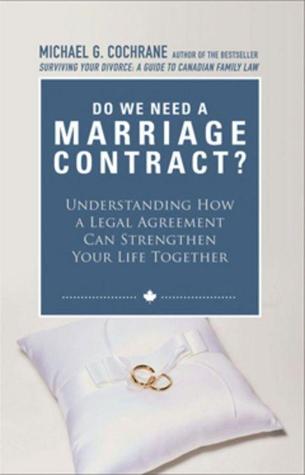 Do We Need a Marriage Contract: Understanding How a Legal Agreement Can Strengthen Your Life Together EB9780470963876