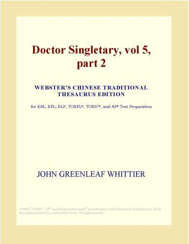 Doctor Singletary, vol 5, part 2 (Webster's Chinese Traditional Thesaurus Edition)