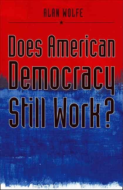 Does American Democracy Still Work? EB9780300127430