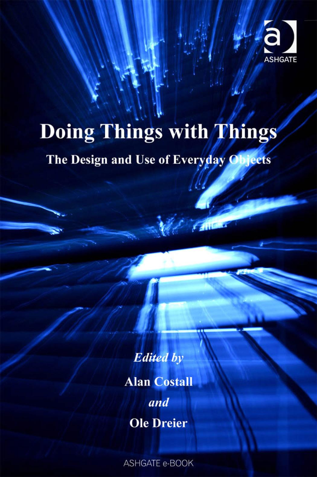 Doing Things with Things: The Design and Use of Everyday Objects EB9780754680109
