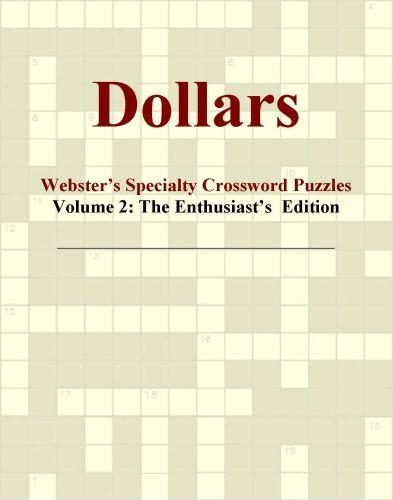 Dollars - Webster's Specialty Crossword Puzzles, Volume 2: The Enthusiast's  Edition EB9780546425536