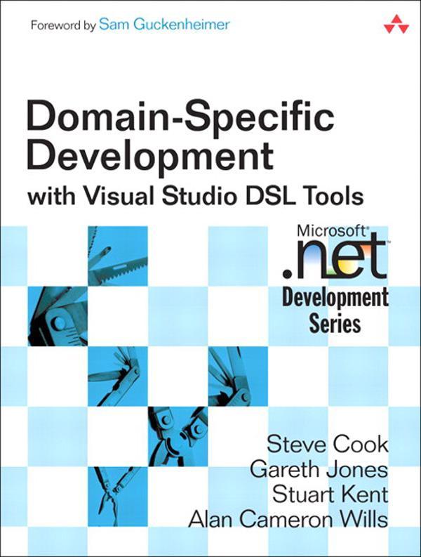 Domain-Specific Development with Visual Studio DSL Tools EB9780132701556