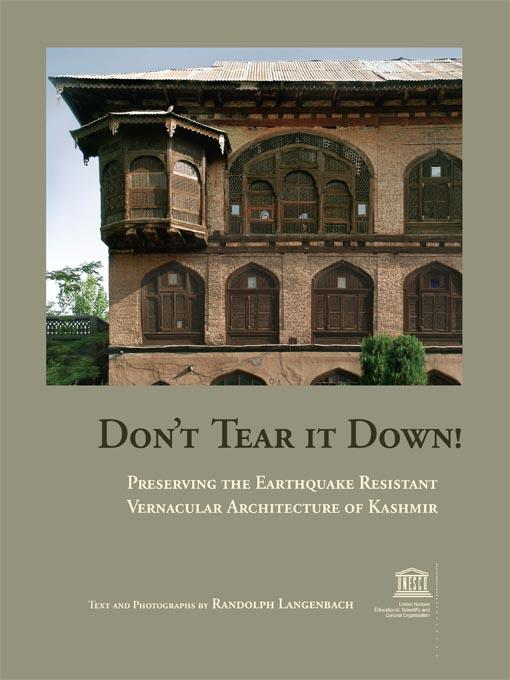 Don't Tear It Down! Preserving the Earthquake Resistant Vernacular Architecture of Kashmir EB9780979680731