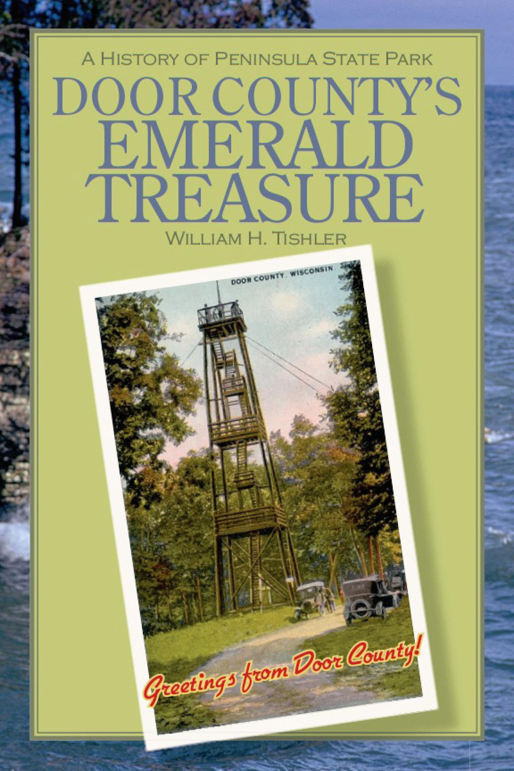 Door County's Emerald Treasure: A History of Peninsula State Park EB9780299220730