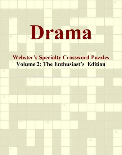 Drama - Webster's Specialty Crossword Puzzles, Volume 2: The Enthusiast's  Edition EB9780546425628