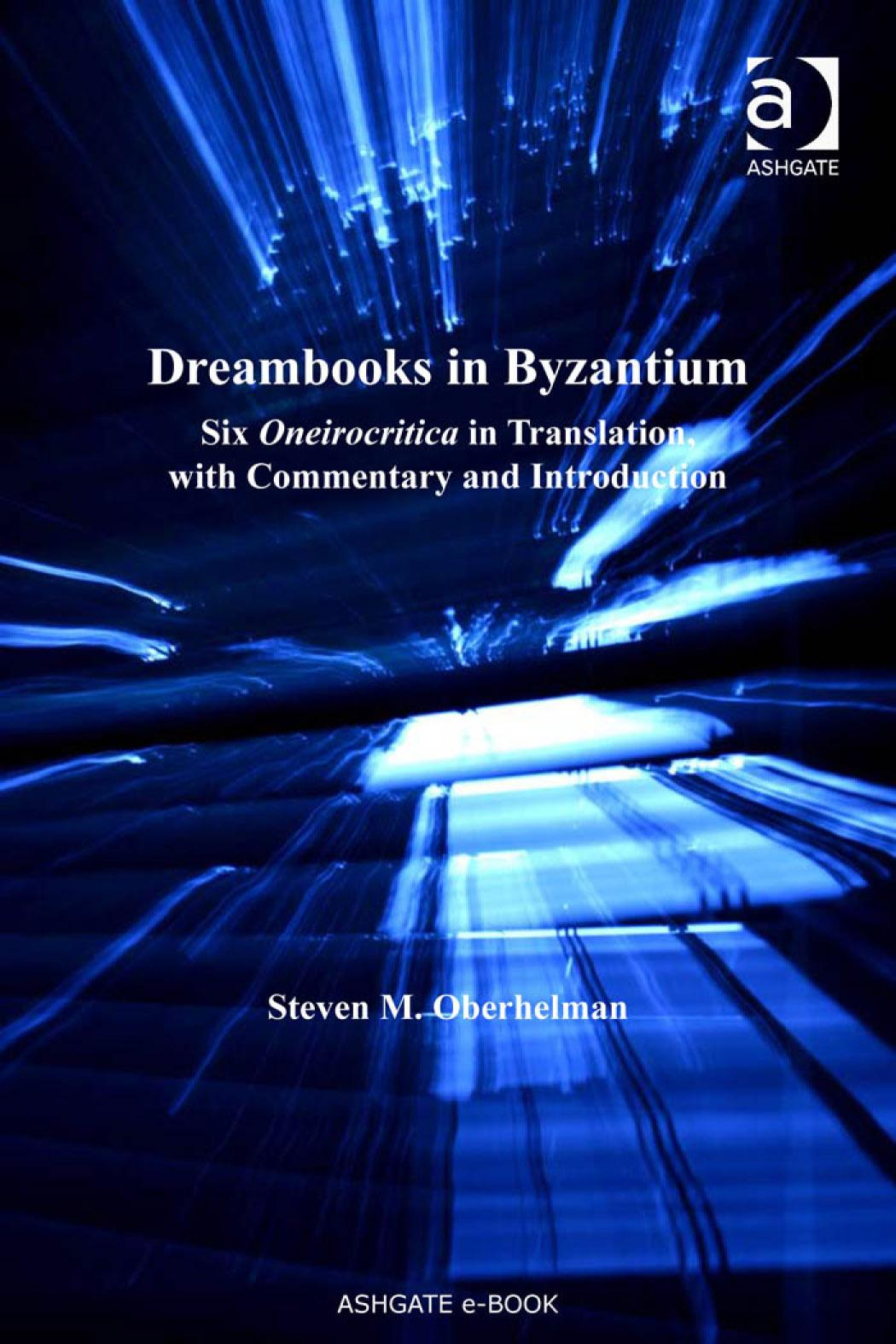 Dreambooks in Byzantium: Six Oneirocritica in Translation, with Commentary and Introduction EB9780754692348