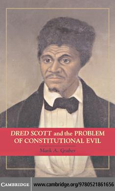 Dred Scott and the Problem of Constitutional Evil EB9780511223198