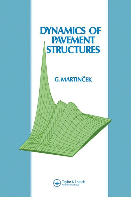 Dynamics of Pavement Structures EB9780203860779