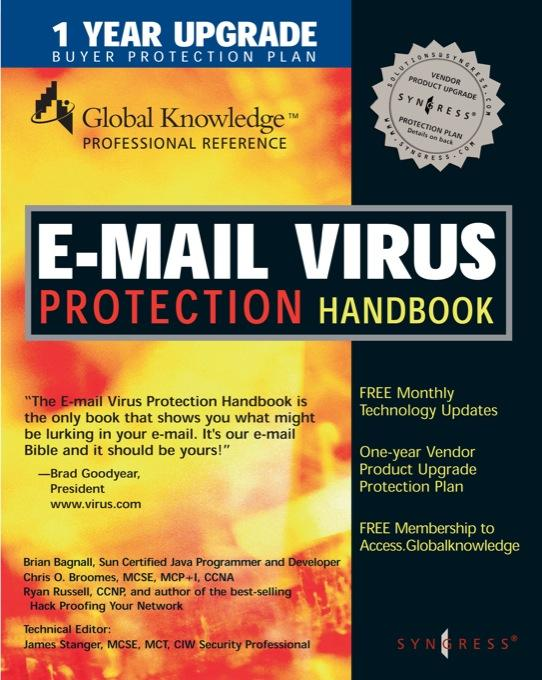E-Mail Virus Protection Handbook: Protect Your E-mail from Trojan Horses, Viruses, and Mobile Code Attacks EB9780080477534