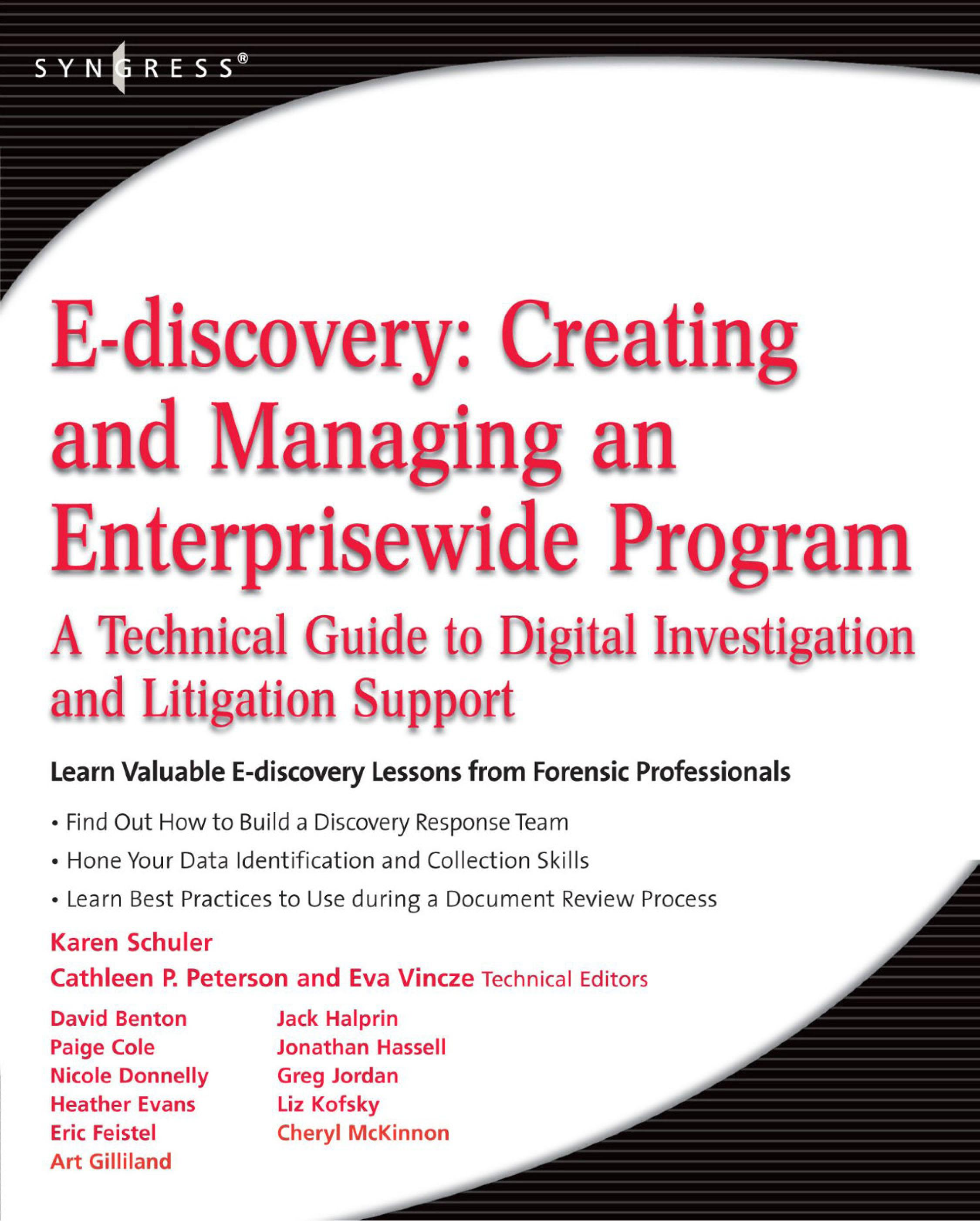 E-discovery: Creating and Managing an Enterprisewide Program: A Technical Guide to Digital Investigation and Litigation Support EB9780080949178