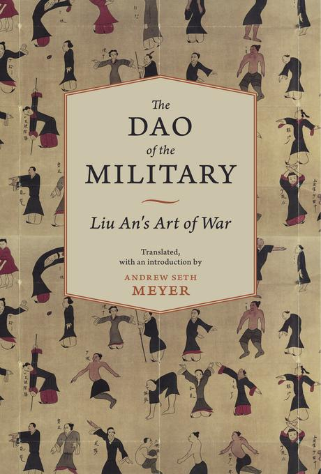 The Dao of the Military: Liu An's Art of War EB9780231526883