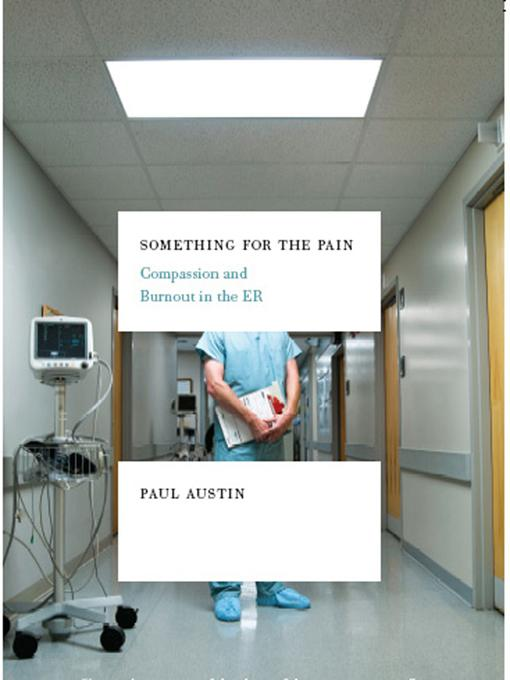 Something for the Pain: Compassion and Burnout in the ER EB9780393063141