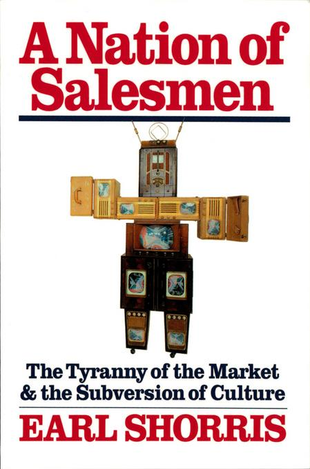A Nation of Salesmen: The Tyranny of the Market and the Subversion of Culture EB9780393065572
