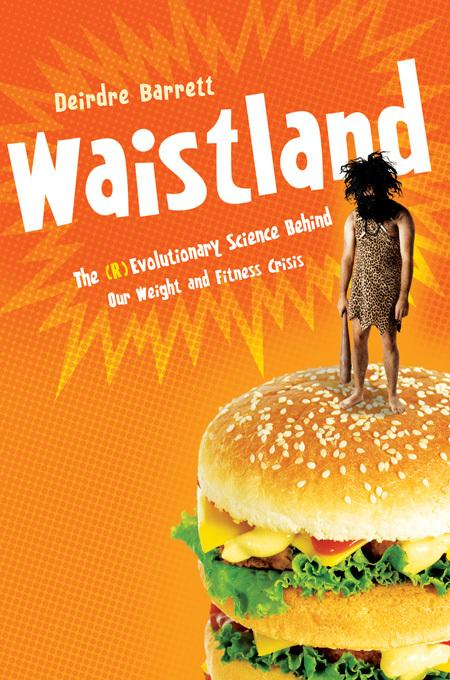 Waistland: A (R)evolutionary View of Our Weight and Fitness Crisis EB9780393066678