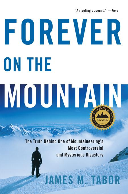 Forever on the Mountain: The Truth Behind One of Mountaineering's Most Controversial and Mysterious Disasters EB9780393066852