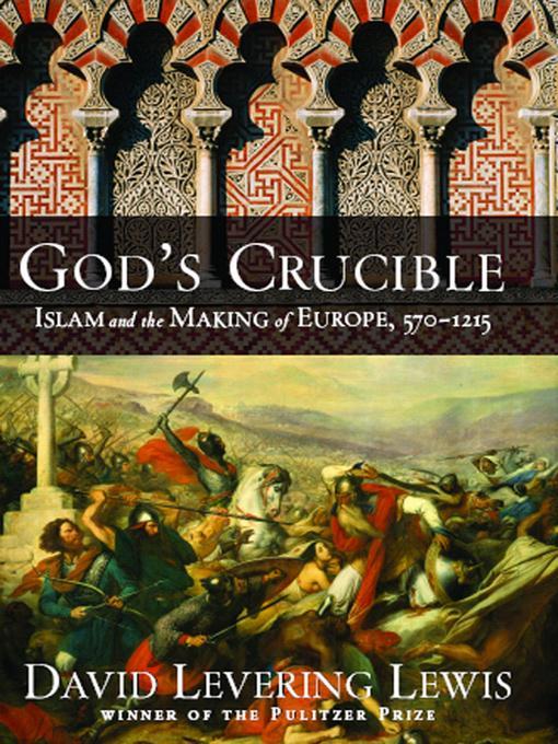 God's Crucible: Islam and the Making of Europe, 570-1215 EB9780393067903