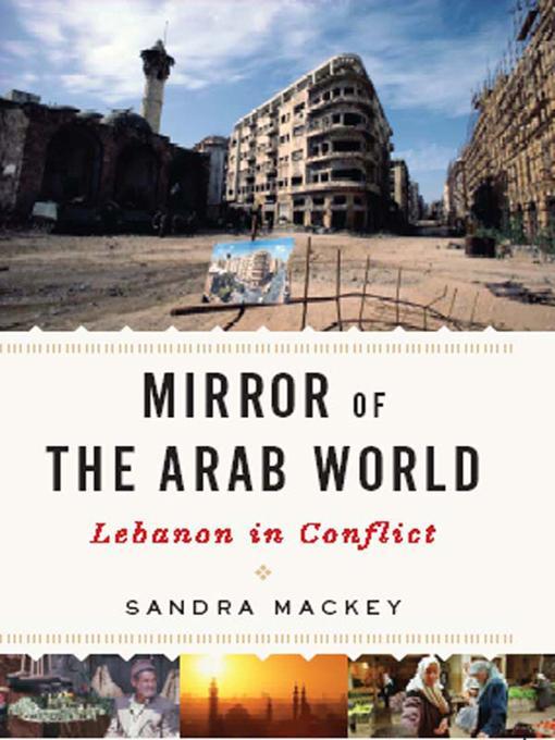 Mirror of the Arab World: Lebanon in Conflict EB9780393068245