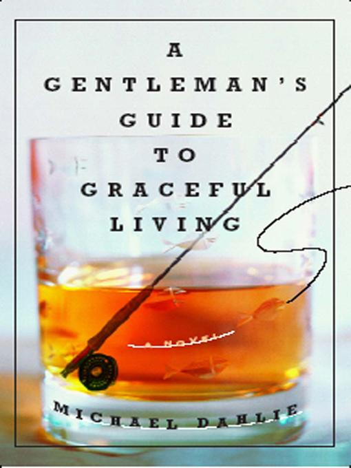 A Gentleman's Guide to Graceful Living: A Novel EB9780393069235