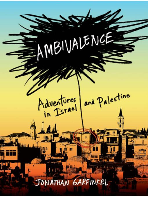Ambivalence: Adventures in Israel and Palestine EB9780393069662