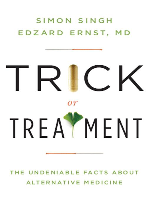Trick or Treatment: The Undeniable Facts about Alternative Medicine EB9780393069860