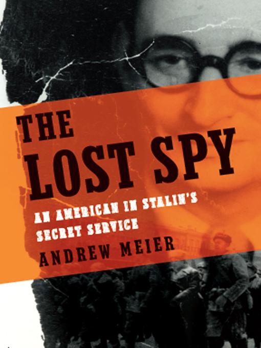 The Lost Spy: An American in Stalin's Secret Service EB9780393070156
