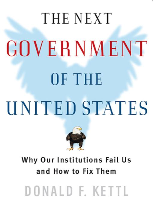 The Next Government of the United States: Why Our Institutions Fail Us and How to Fix Them EB9780393072471