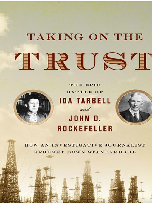 Taking on the Trust: The Epic Battle of Ida Tarbell and John D. Rockefeller EB9780393072532