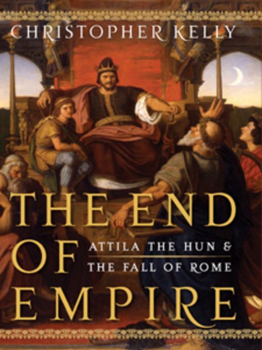 The End of Empire: Attila the Hun & the Fall of Rome EB9780393072662