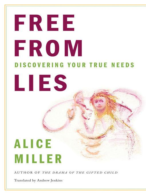 Free from Lies: Discovering Your True Needs EB9780393072686