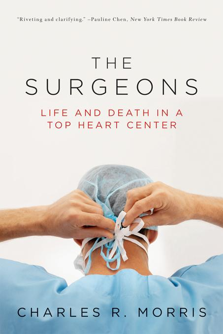 The Surgeons: Life and Death in a Top Heart Center EB9780393073027